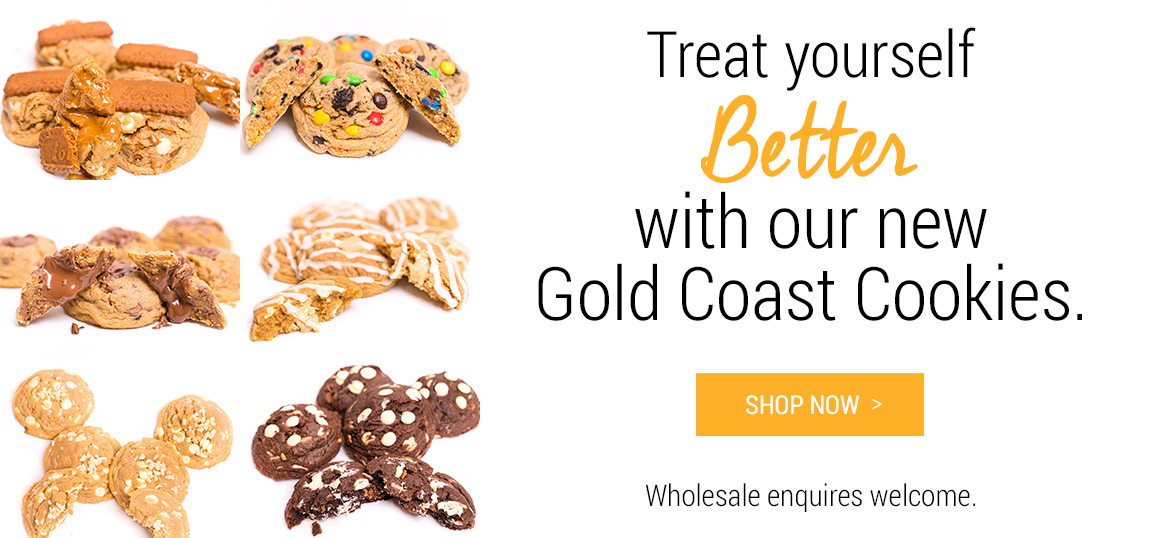 Treat yourself better with our new Gold Coast Cookies - Shop Now. Wholesale enquiries welcome.